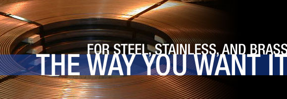 For Steel, Stainless, and Brass The Way You Want It